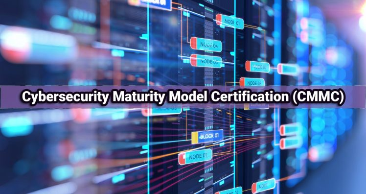 What Is Cybersecurity Maturity Model Certification (CMMC) – Updated 2019